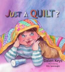 "Dalen Keys published a children's picture book in February 2009 titled ""Just A Quilt?  This book is about a little boy named Chase and his creative uses of his favorite quilt. If you'd like to purchase this book click on the  picture below."